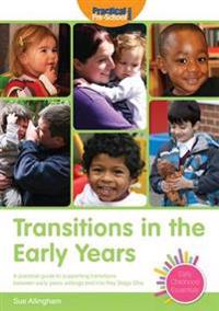 Transitions in the early years - a practical guide to supporting children b