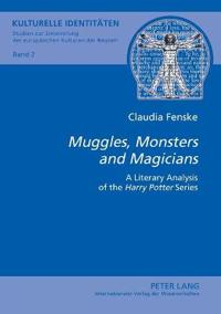 Muggles, Monsters and Magicians: A Literary Analysis of the Harry Potter Series