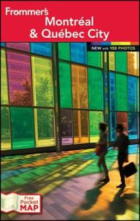 Frommer's Montreal and Quebec City, 22nd Edition