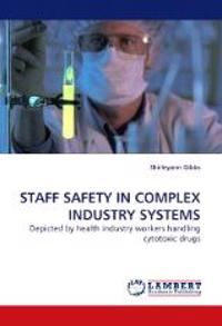STAFF SAFETY IN COMPLEX INDUSTRY SYSTEMS