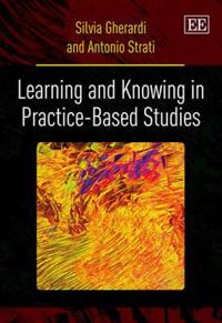 Learning and Knowing in Practice-Based Studies