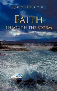 Faith - Through the Storm