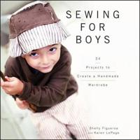 Sewing for Boys: Modern Threads for the Cool Girl
