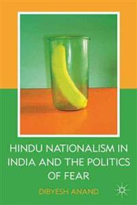 Hindu Nationalism in India and the Politics of Fear