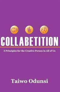 Collabetition: 3 Principles for the Creative Person in All of Us