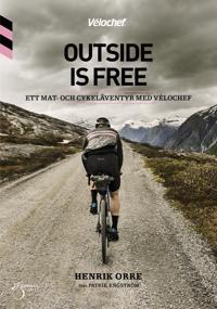 Outside is free, ett mat-och cykeläventyr med Velochef