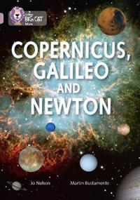 Copernicus, Galileo and Newton