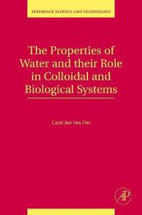The Properties of Water and their Role in Colloidal and Biological Systems