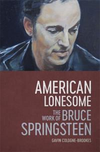 American Lonesome: The Work of Bruce Springsteen