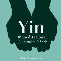 Yin - 10 meditationer för trygghet & kraft