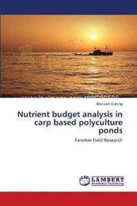 Nutrient budget analysis in carp based polyculture ponds