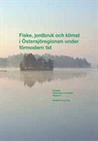 Fiske, jordbruk och klimat i Östersjöregionen under förmodern tid