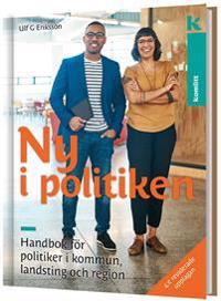 Ny i politiken - handbok för politiker i kommun, landsting och region