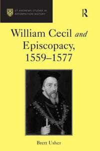 William Cecil and Episcopacy, 1559-1577