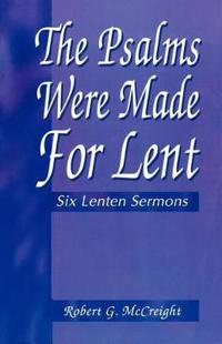 The Psalms Were Made for Lent