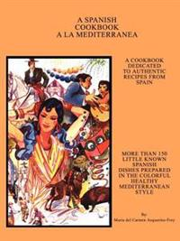 A Spanish Cookbook a LA Mediterranea