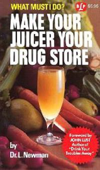 Make Your Juicer Your Drug Store: What Must I Do?