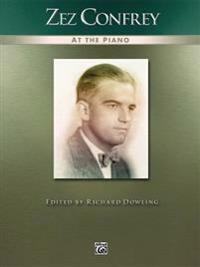 Zez Confrey at the Piano: Piano Solos