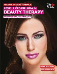 The City & Guilds Textbook: Level 2 VRQ Diploma in Beauty Therapy