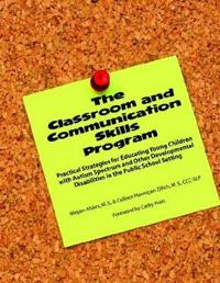 The Classroom and Communication Skills Program