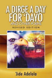 A Dirge A Day for Dayo and Other Poems