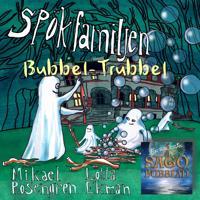 Spökfamiljen : Bubbel-Trubbel