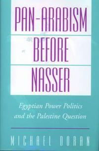 Pan-Arabism Before Nasser