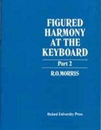 Figured Harmony at the Keyboard Part 2