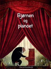 Bjørnen og pianoet - David Litchfield | Ridgeroadrun.org