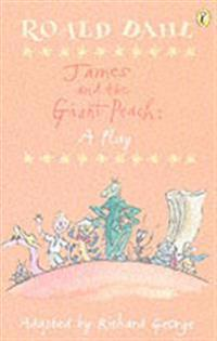 James and the giant peach - plays for children