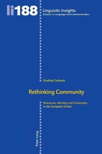 Rethinking Community: Discourse, Identity and Citizenship in the European Union