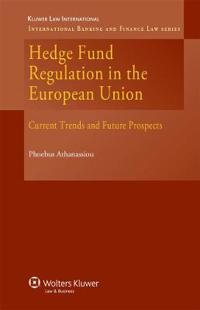 Hedge Fund Regulation in the Eu