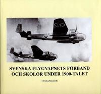 Svenska flygvapnets förband och skolor under 1900-talet