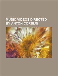 MUSIC VIDEOS DIRECTED BY ANTON CORBIJN: