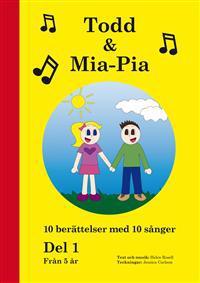 Todd & Mia-Pia : 10 berättelser med 10 sånger. Del 1