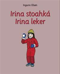 Irina stoahká = Irina leker