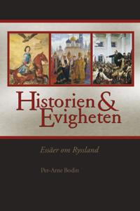 Historien och evigheten : essäer om Ryssland - Per-Arne Bodin pdf epub