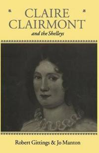 Claire Clairmont and the Shelleys 1798-1879