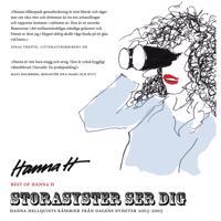 Storasyster ser dig : Hanna Hellquists kåserier från Dagens Nyheter 2003-2005