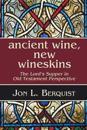 Ancient Wine, New Wineskins