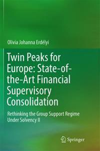 Twin Peaks for Europe - State-of-the-art Financial Supervisory Consolidation
