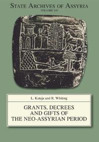 Grants, Decrees, and Gifts of the Neo-Assyrian Period