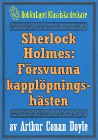 Sherlock Holmes: Äventyret med den försvunna kapplöpningshästen – Återutgivning av tidningsföljetong från 1893