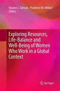 Exploring Resources, Life-Balance and Well-Being of Women Who Work in a Global Context