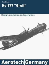 "Heinkel 177 ""Greif"" : design, production and operations"