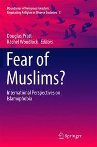 Fear of Muslims?: International Perspectives on Islamophobia