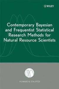 Contemporary Bayesian and Frequentist Statistical Research Methods for Natural Resource Scientists
