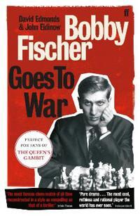 Bobby Fischer Goes to War