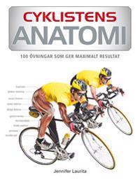 Cyklistens anatomi : 75 övningar som ger maximalt resultat
