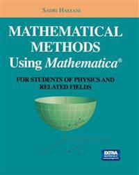 Mathematical Methods Using Mathematica (R)